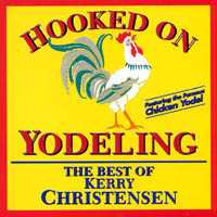 Hooked on Yodeling-Kerry Christensen